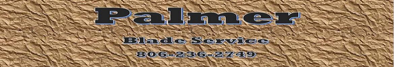 Palmer Blade Service       806-236-2749